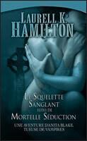 Couverture du livre : Anita Blake, Tomes 5 et 6 : Le squelette Sanglant / Mortelle Séduction