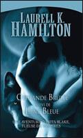 Couverture du livre : Anita Blake, Tomes 7 et 8 : Offrande Brûlée / Lune Bleue