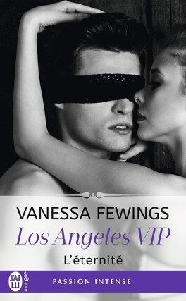 Couverture du livre : Los Angeles VIP, Tome 3 : Éternité