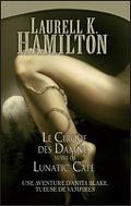 Anita Blake, Tomes 3 et 4 : Le cirque des damnés / Lunatic Café