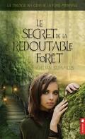 La Trilogie des gens de la foire médiévale, Tome 3 : Le Secret redoutable de la forêt