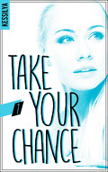 Take your chance, tome 1 : Zoé