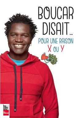 Couverture du livre : Boucar disait... Pour une raison X ou Y