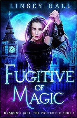 Couverture du livre : Dragon's gift The Protector # 1 : Fugitive of Magic
