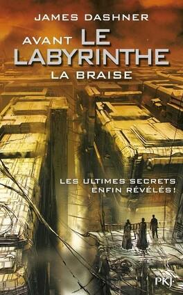Couverture du livre : L'Épreuve, Tome 0.5 : Avant le labyrinthe : La Braise