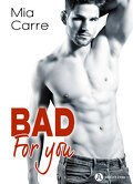 Bad for you, tome 1