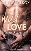 Wild Love - Bad boy & Secret girl, tome 6
