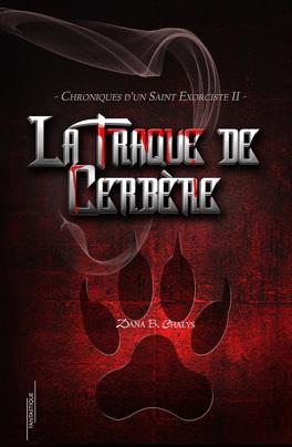 Couverture du livre : Chroniques d'un Saint Exorciste, Tome 2 : La Traque de Cerbère