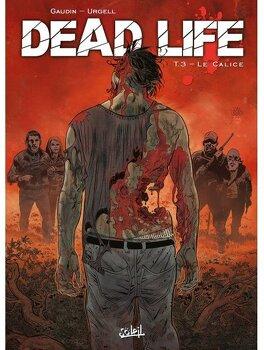 Couverture du livre : Dead life, Tome 3 : Le calice