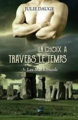 Couverture du livre : Les MacKintosh, Tome 3 : Un choix à travers le temps