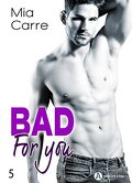 Bad for you, tome 5