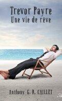 Trevor Payre : Une vie de Rêve