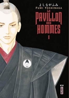 Couverture du livre : Le Pavillon des Hommes, tome 1