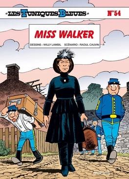 Couverture du livre : Les Tuniques bleues, Tome 54 : Miss Walker