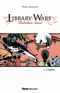 Couverture de Library Wars, Tome 1 : Conflits