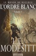 Le Monde de Recluce, Tome 6-7 : L'Ordre Blanc
