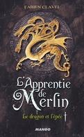L'apprentie de Merlin, Tome 1 : Le dragon et l'épée