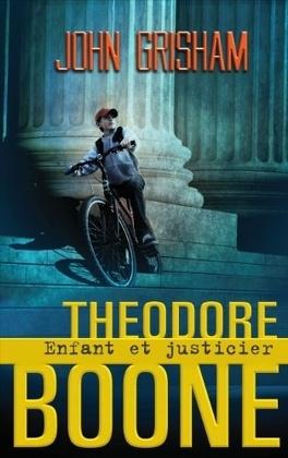 Couverture du livre : Theodore Boone, Tome 1 : Enfant et justicier