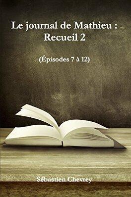 Couverture du livre : Le journal de Mathieu : Recueil 2