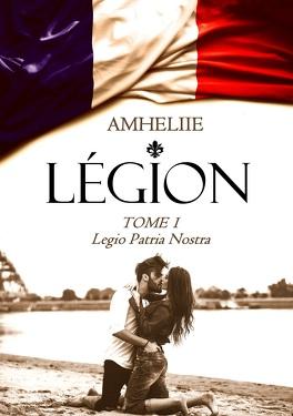 Couverture du livre : Légion, Tome 1 : Legio Patria Nostra
