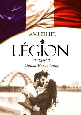 Couverture du livre : Légion, Tome 2 : Omnia Vincit Amor