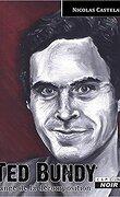 Ted Bundy, l'ange de la décomposition