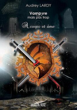 Couverture du livre : Vampyre mais pas trop, Tome 2 : À corps et âme
