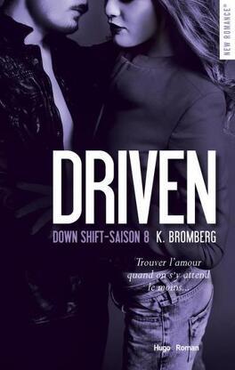 Couverture du livre : Driven, tome 8 : Down Shift