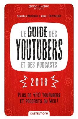 Couverture du livre : Le Guide des Youtubers et des Podcasts 2018 : Plus de 450 Youtubers et podcasts du Web