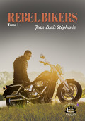 Bikers, Tome 1 : Rebel Bikers