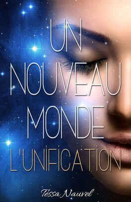 Couverture du livre : Un nouveau monde, Tome 1 : L'unification