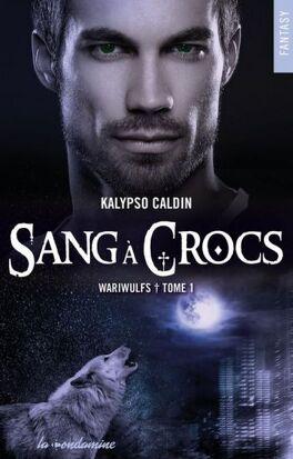 Couverture du livre : Wariwulfs, Tome 1 : Sang à crocs