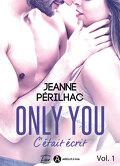 Only You - C'était écrit, Tome 1