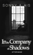 In the Company of Shadows, tome 2 : Afterimage