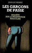 Les garcons de passe, enquete sur la prostitution masculine