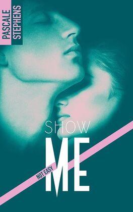 Couverture du livre : Not easy, Tome 1 : Show me