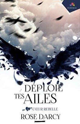 Couverture du livre : Déploie tes ailes, tome 4 : Coeur rebelle