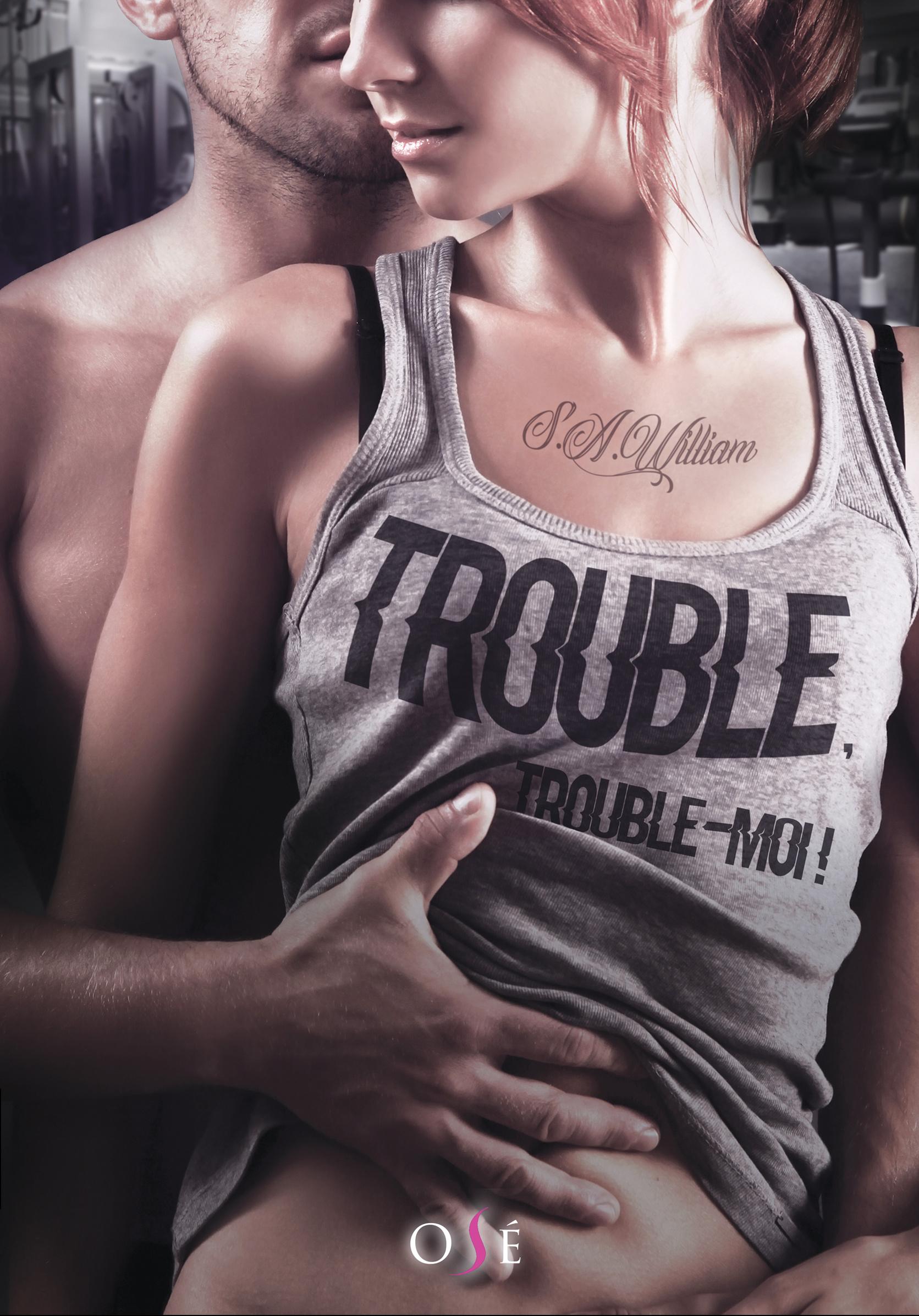 Trouble, trouble-moi de S.A. Williams Trouble-trouble-moi-965031