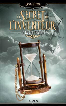 Couverture du livre : Le Secret de l'inventeur, Tome 3 : Le Pari du traître