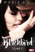 Blackbird, tome 1
