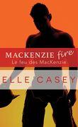 Famille MacKenzie, Tome 2 : Le Feu des MacKenzie