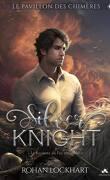 Le Pavillon des chimères, Tome 2 : Silver Knight