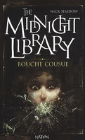 The Midnight Library, Tome 6 : Bouche Cousue
