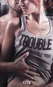 Trouble, trouble-moi !