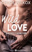Wild Love - Bad boy & Secret girl, tome 5