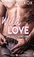 Wild Love - Bad boy & Secret girl, tome 2