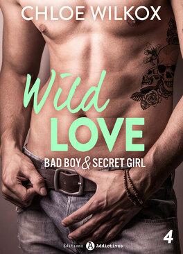 Couverture du livre : Wild Love - Bad boy & Secret girl, tome 4