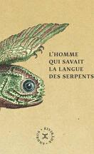 L'homme qui savait la langue des serpents