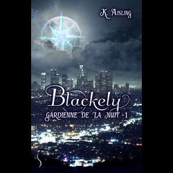 Couverture de Blackely, gardienne de la nuit, Tome 1 : la mort est une compagne fidèle
