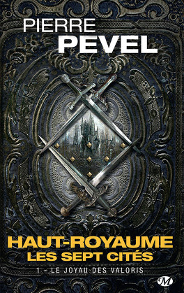 Couverture du livre : Haut-Royaume : Les Sept Cités, Tome 1 : Le Joyau des Valoris